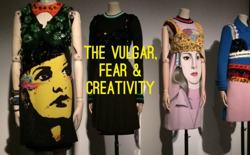 The Vulgar, Fear & Creativity