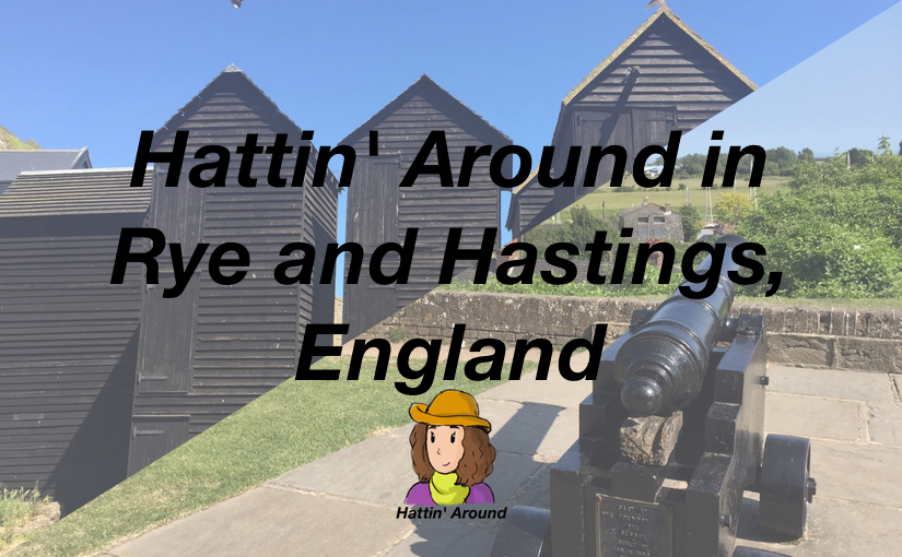 Hattin' Around Rye & Hastings, UK