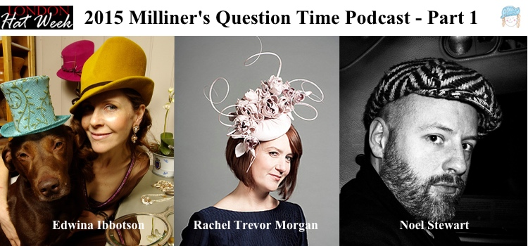 Their Journey into Millinery with Edwina, Rachel and Noel
